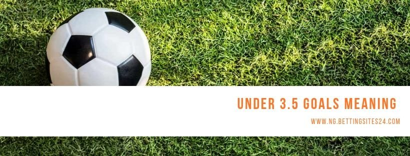 what is unver 3.5 goals and how does it works