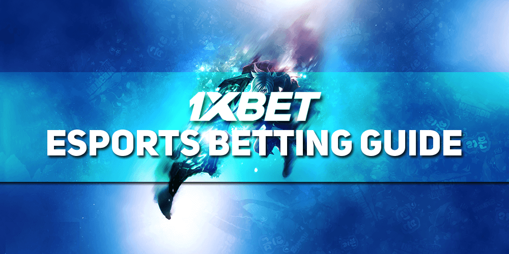 1xbet esports betting guide