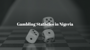 the top gambling statistics in nigeria with an overview of general gambling statistics